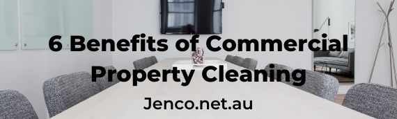 Benefits of Commercial Property Cleaning